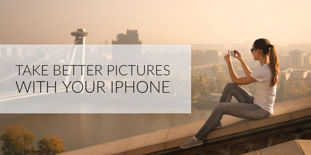 Take Better Pictures with Your iPhone