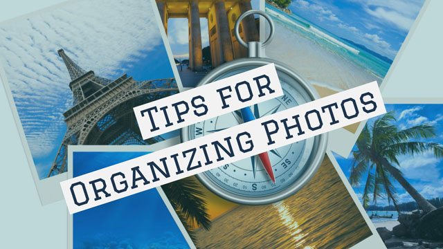 Tips for Organizing Photos