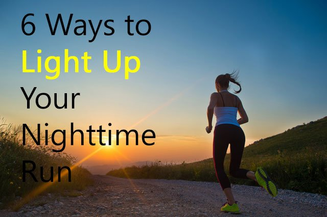 6 Ways to Light Up Your Nighttime Run
