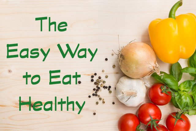 The Easy Way to Eat Healthy