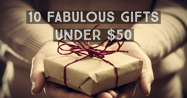 10 Great Gift Ideas Under $50