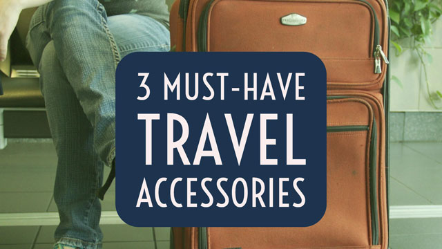 3 Tech Accessories for Your Travel Checklist