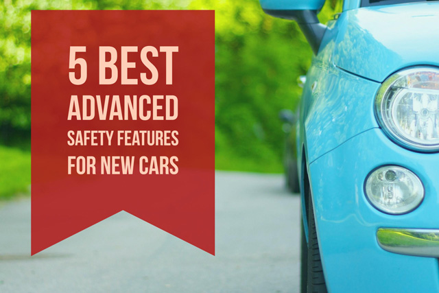 5 Best Advanced Safety Features for New Cars