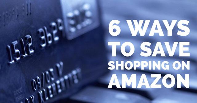 6 Ways to Save Money Shopping on Amazon