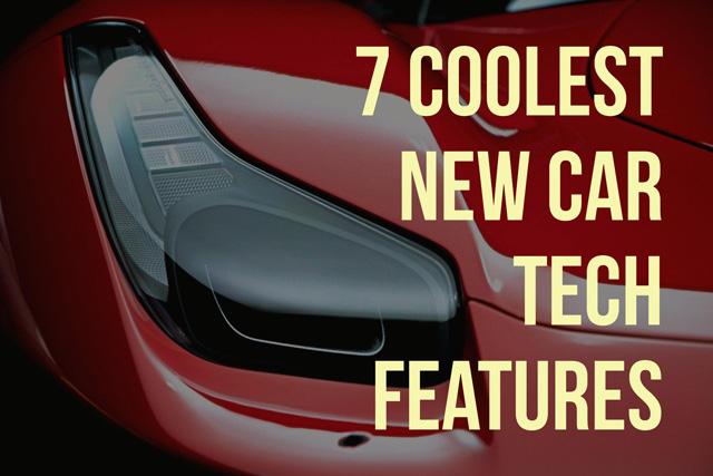 7 Coolest auto tech features