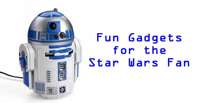 Fun Gadgets for the Star Wars Fan