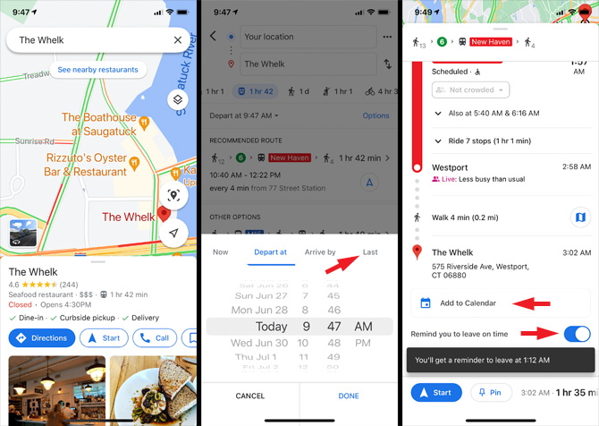 3 Google Maps screenshots. From the left, screenshot 1 shows a map a restaurant listing for The Whelk with the options for directions, start and call. Screenshot 2 shows the starting and end location, options for driving, public transit, walking, ride share and biking directions, with a listing of train options. Layered on top is a box with Now, Arrive by, Last, and Depart at underlined with a time/date wheel below to choose a departure time and date. Screenshot 3 shows public transit directions to The Whelk with the option to Add to Calendar and Remind you to leave on time pointed out. Below these options, you'll see when you'll receive your reminder.