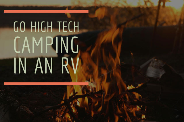 Go high tech camping in an RV