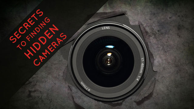 The Secrets to Finding Hidden Cameras