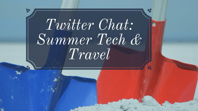 Tech & Travel for the Summer Twitter Chat