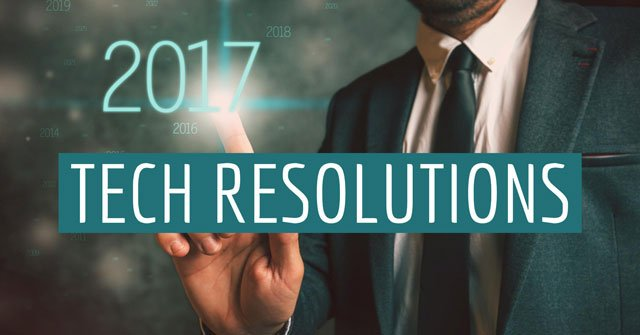 Tech Resolutions for 2017