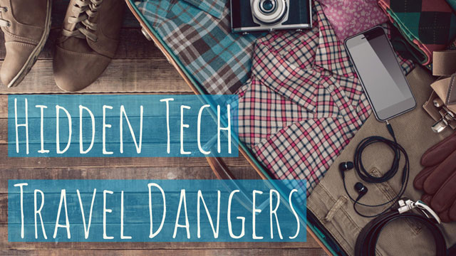 Hidden Tech Travel Dangers