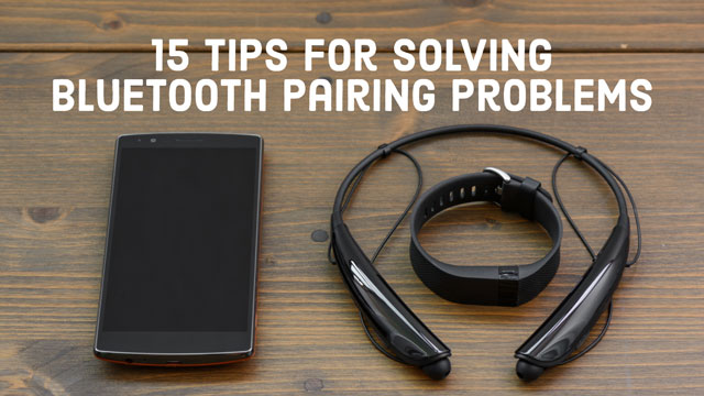 How To Fix Bluetooth Pairing Problems Techlicious