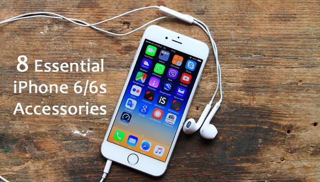 8 Essential iPhone 6/6s Accessories