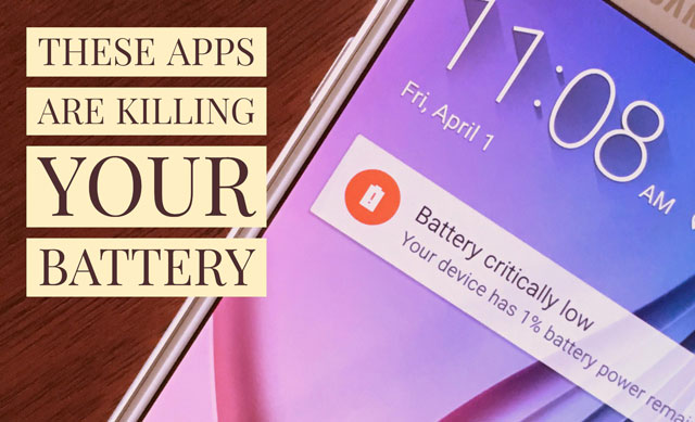 These Apps Are Killing Your Battery