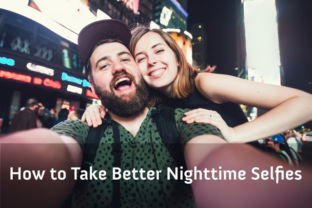 How to Take Better Nighttime Selfies