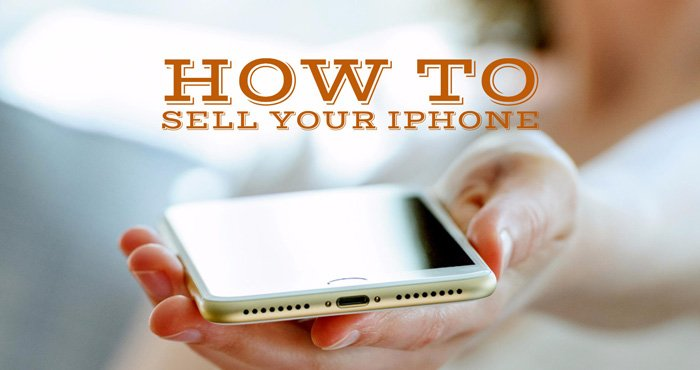 How to Sell Your iPhone for the Most Money - Techlicious