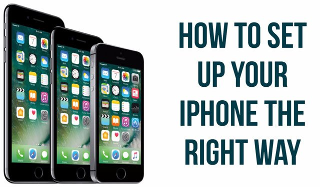 How to Set Up Your iPhone 7 the Right Way
