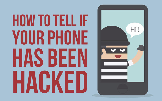 How to Tell if Your Phone Has Been Hacked