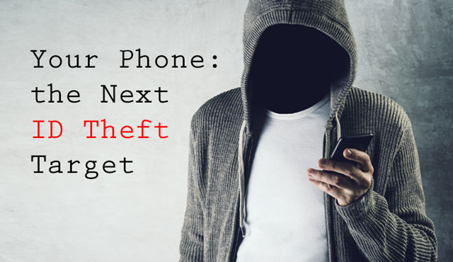 Your Phone: The Next ID Theft Target
