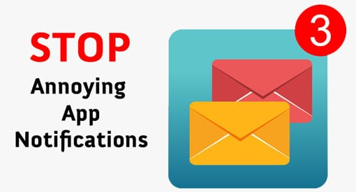 How to Stop Annoying App Notifications