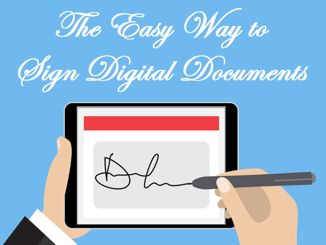 The Easy Way to Sign Digital Documents