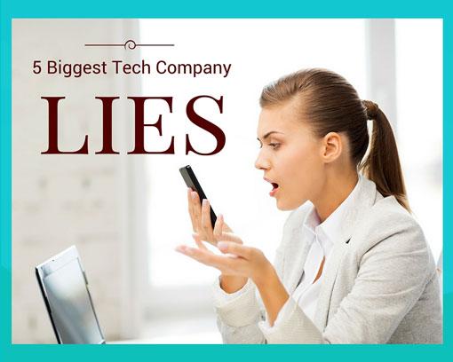 5 Biggest Tech Company Lies
